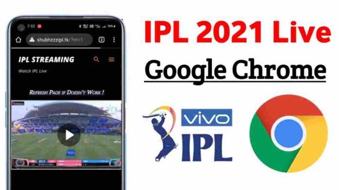 IPL 2021 LIve Google Chrome